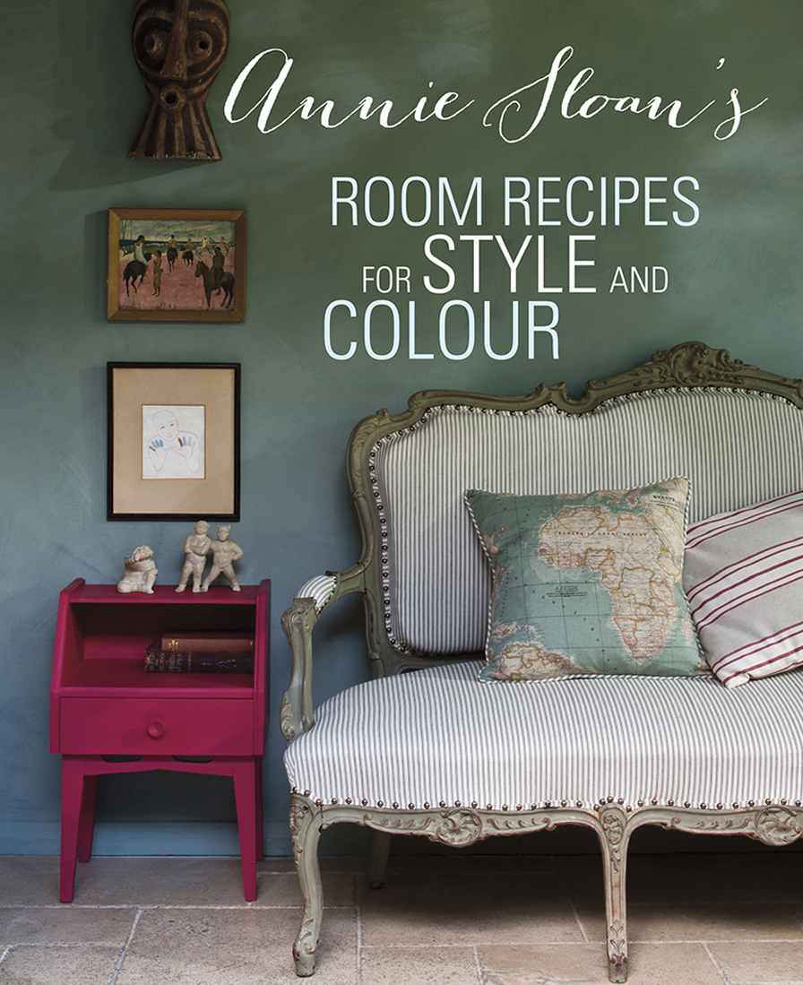 3.1 ANNIE SLOAN_S ROOM RECIPES FOR STYLE AND COLOUR
